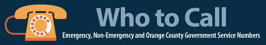 Who to call: emergency, non-emergency, and orange county government services numbers